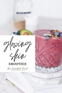 Glowing Skin Smoothie | The Nourished Mind
