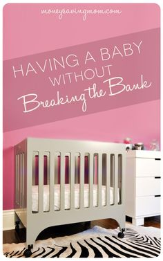 This series is PACKED with practical ideas on how to afford all the baby items -- what you need, what you don't need, and how to have a baby without breaking the bank.