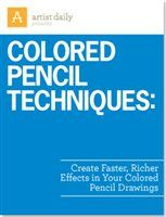 Colored Pencil Techniques: Create Faster, Richer Effects in Your Colored Pencil Drawings Free Download