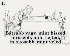 15 igazság, amire Micimackó tanított meg minket!Mind tanultunk a sárga mackótól vala... Winie The Pooh, Study Motivation Quotes, Senior Quotes, Pooh Bear, Disney Winnie The Pooh, Qoutes, Fairy Tales, Haha, Motivational Quotes