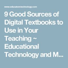 9 Good Sources of Digital Textbooks to Use in Your Teaching ~ Educational Technology and Mobile Learning