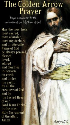 Our Morning Offering – 14 January – Month of the Holy Name of Jesus The Golden Arrow May the most holy, most sacred, most adorable, most mysterious and unutterable Name of God be always praised, bl… Jesus Prayer, Prayer Scriptures, Faith Prayer, Jesus Christ, Novena Prayers, Catholic Prayers, Catholic Religion, Catholic Quotes, Everyday Prayers