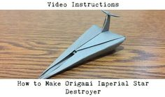 Instructions to make origami Imperial Star Destroyer