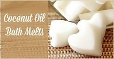 Coconut Oil Bath Melts - Next time you take a bath pop one of these nourishing coconut oil bath melts into your bath! Your skin will feel softer than a baby's tush!
