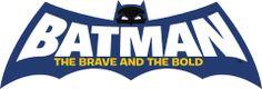 Batman The Brave and the Bold logo. Brave And The Bold, Be Bold, Superman, Thomas Wayne, Bat Symbol, Adam West, Bold Logo, Batman Family, Current Events