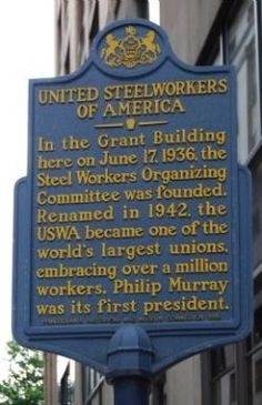May 22, 1942:  Delegates to the Steel Workers Organizing Committee convention in Cleveland, OH, form the United Steelworkers of America and elect Philip Murray, SWOC chair, as the international's first president.
