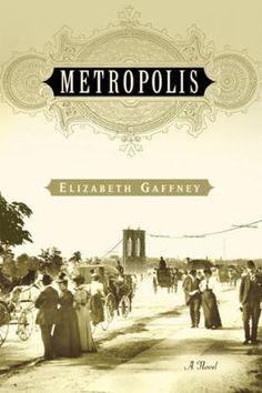 Metropolis by Elizabeth Gaffney, Click to Start Reading eBook, Elizabeth Gaffney's magnificent, Dickensian Metropolis captures the splendor and violence of America'
