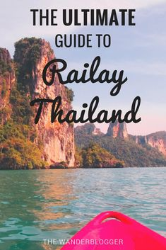 The Ultimate Travel Guide To Railay, Thailand