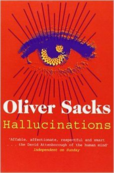 Hallucinations: Amazon.co.uk: Oliver Sacks: 9781447208266: Books