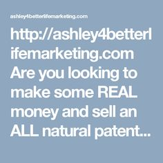 http://ashley4betterlifemarketing.com  Are you looking to make some REAL money and sell an ALL natural patented product that can help your family or friends clear up their acne, psoriasis, scarring, sunburn, wrinkles 40+skin conditions! If you know anyone suffering with this we have a revolutionary #1 Skin care product! 5 natural ingredients that create a skin-like barrier and allows oxygen in so skin can breathe! No product like this!! Safe for everyone from infants to seniors!