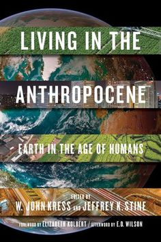 Living in the Anthropocene: Earth in the Age of Humans - 1588346013 | Smithsonian Books Store