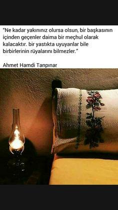 Bir yastıkta uyuyanlar bile birbirlerinin rüyalarını bilmezler Ahmet Hamdi Tanpınar Some Words, Introvert, Motto, Karma, Quotations, Literature, Poems, Peace, Sayings