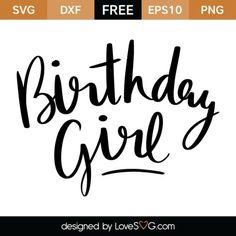 *** FREE SVG CUT FILE for Cricut, Silhouette and more *** Birthday Girl