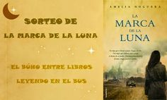 El Búho entre libros: SORTEO LA MARCA DE LA LUNA DE AMELIA NOGUERA