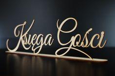 Napis na stół - Księga Gości. #wesele #ślub #dekoracja #stół #księga #gości #drewno #laser #wedding #decoration #wood #nowoczesne #napis