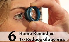 6 Effective Home Remedies To Reduce Glaucoma