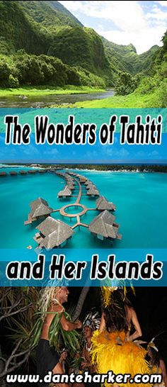 The Wonders of Tahiti and Her Islands from Dante Harker.com