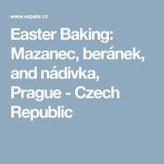 Easter Baking: Mazanec, beránek, and nádivka, Prague - Czech Republic