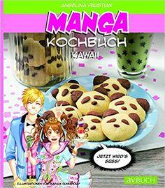 Manga Kochbuch Kawaii: Jetzt wird`s süß! avBuch im Cadmos Verlag / im Cadmos Verlag: Amazon.de: Angelina Paustian: Bücher