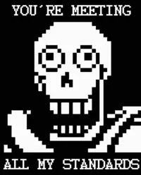"""""""I love pasta."""" *Bam!* that's it you're done, Papyrus xD"""