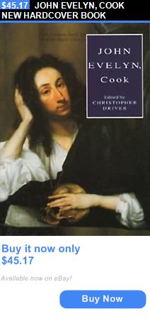 cookbooks: John Evelyn, Cook New Hardcover Book BUY IT NOW ONLY: $45.17