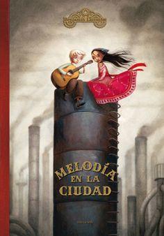 Edelvives - Literatura – Álbumes Ilustrados - Melodía en la ciudad