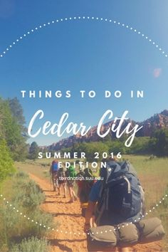 From hiking to attending the theatre to finding local gems in and around Cedar City - our Southern Utah University Summer was entertaining and exciting and sometimes exhausting. The only thing missing was you!