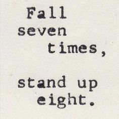 Never too late to get back up again.. And again... And again.. And again!!! :)