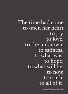 The time had come to open her heart... to all of it.