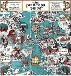 Princess Bride http://www.slideshare.net/vcjvcjvcj/the-lands-beyond http://www.theawl.com/2012/02/maps-of-fictional-places
