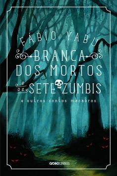 Trupe Literária: Resenha: Branca dos Mortos e os Sete Zumbis   #Out...