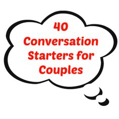 40 Conversation Starters for Couples