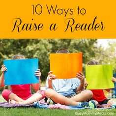 10 Ways to Raise a Reader on BusyMommyMedia.com
