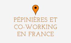 Les pépinières et espaces de co-working en France http://labibledelentrepreneur.com/
