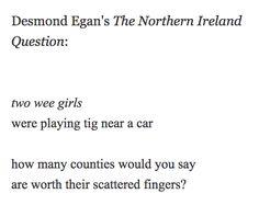 The Northern Ireland Question - Desmond Egan Mottos, Northern Ireland, This Or That Questions, Sayings, Lyrics, Northern Ireland County, Word Of Wisdom, Quotations, Qoutes