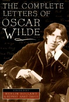 The Complete Letters of Oscar Wilde by Merlin Holland, Rupert Hart-Davis, Oscar Wilde - Here is Oscar Wilde revealed in his own words--including more than 200 previously unpublished letters. Wilde's grandson, Merlin Holland, and Rupert Hart-Davis have produced a provocative and revealing self-portrait. The Complete Letters is an intimate exploration of his life and thoughts--Wilde in his own words.