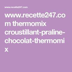 www.recette247.com thermomix croustillant-praline-chocolat-thermomix