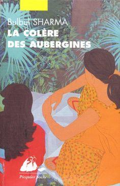 La Colère des Aubergines, The Anger of Aubergines, 1997,  Bulbul Sharma, traduction Dominique Vitalyos