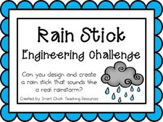 Dream Design Do: Rain Sticks: Engineering Challenge Project ~ Great STEM Activity! This could connect to our Air & Weather science unit. Engineering Projects, Stem Projects, Engineering Challenges, Stem Science, Teaching Science, Weather Science, Stem Learning, Project Based Learning, Steam Activities