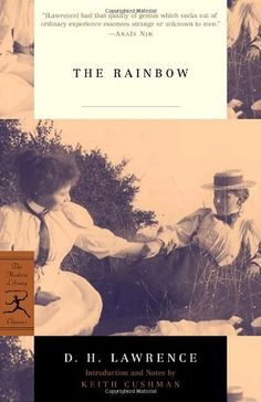 The Rainbow (Modern Library Classics) by D.H. Lawrence, http://www.amazon.com/dp/0375759654/ref=cm_sw_r_pi_dp_l0-jqb1WMGKW2