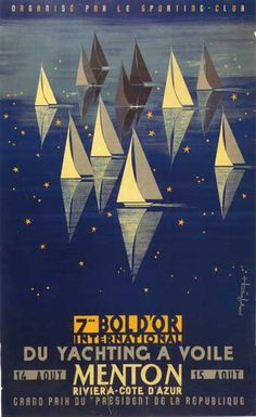 gorgeous vintage regatta poster by G. Renevey, c International Regattas, Menton, France Retro Poster, Vintage Poster, Poster Ads, Vintage Artwork, Advertising Poster, Vintage Travel Posters, Vintage Postcards, Art Deco Posters, Cool Posters