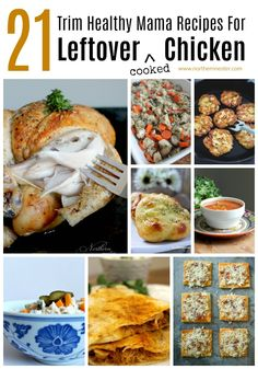 Here's a collection of twenty-one Trim Healthy Mama Recipes that use leftover cooked chicken in dishes for every fuel type!