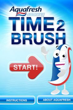 Time2Brush ($0.00) At Aquafresh, we know that getting kids to brush their teeth well can be tough, especially when they are under 7. But with this app, your kids can dance and hum their way to better oral care!