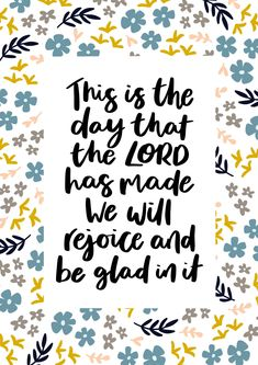 This hand lettered Bible verse comes from Psalm 118 This is the day that the Lord has made. We will rejoice and be glad in it. This encouraging Bible verse is surrounded by hand-illustrated floral pattern and would make a lovely Christian birthday card. By The Lettering Tree.