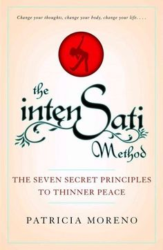The IntenSati Method: The Seven Secret Principles to Thinner Peace