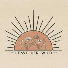 """Stay Wild ☀ """"Leave Her Wild"""" Print Printed on 100 lb, Recycled Cardstock, Off-White Matte Speckled (natural flecks) Magnetic Teak Wood Frame not included. Photo Wall Collage, Picture Wall, Poster Design, Logo Design, Vintage Cartoons, Art Vintage, Vintage Art Prints, Vintage Vibes, Vintage Designs"""