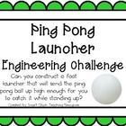 Engineering Challenge:  Can you construct a foot launcher that will send the ping pong ball up high enough for you to catch it while standing up?  $
