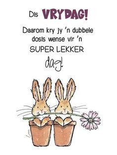 Lekker Dag, Goeie Nag, Goeie More, Afrikaans Quotes, Good Morning World, Morning Messages, Qoutes, Words, Funny