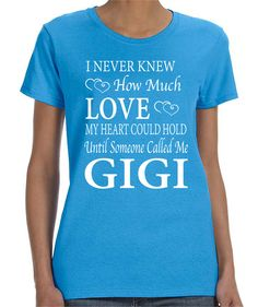 I Never Knew How Much Love My Heart Could Hold Until Someone Called Me Gigi- Women T-Shirt - Gigi Shirt by FamilyTeeStore on Etsy