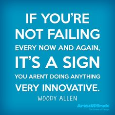 """If you're not failing every now and again, it's a sign you aren't doing anything very innovative."" — Woody Allen #Quote #Motivation #Innovation"